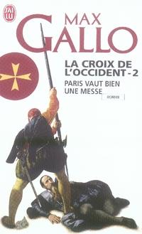 PARIS VAUT BIEN UNE MESSE - LA CROIX DE L'OCCIDENT - T2