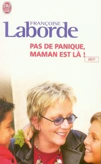 PAS DE PANIQUE, MAMAN EST LA !