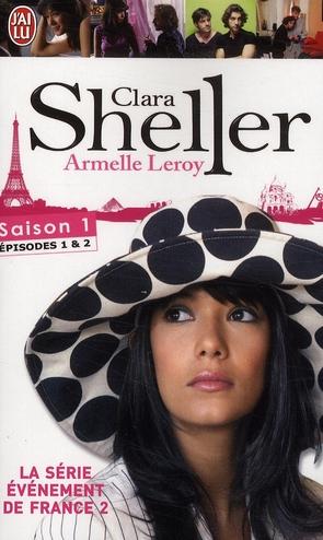 CLARA SHELLER - SAISON 1 : EPISODE 1 & 2