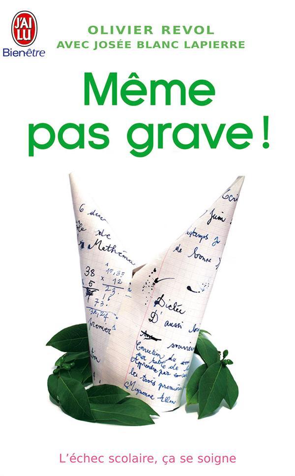MEME PAS GRAVE ! - L'ECHEC SCOLAIRE, CA SE SOIGNE