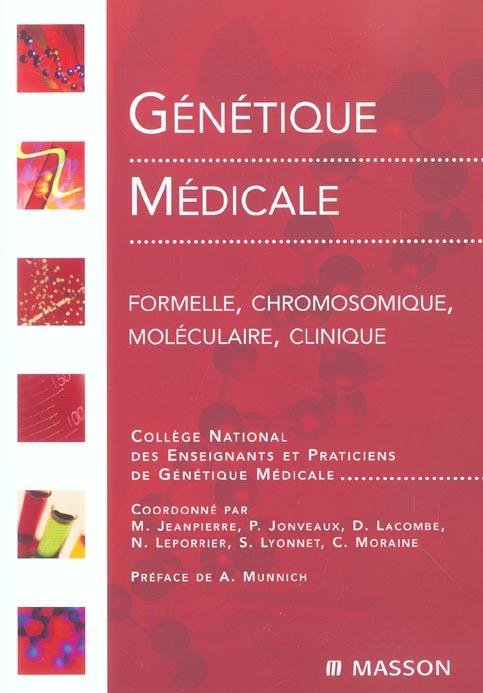 GENETIQUE MEDICALE. FORMELLE, CHROMOSOMIQUE, MOLECULAIRE, MEDICALE