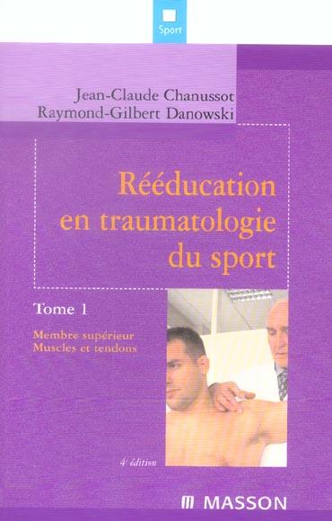 REEDUCATION EN TRAUMATOLOGIE DU SPORT. TOME 1