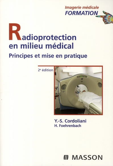 RADIOPROTECTION EN MILIEU MEDICAL - PRINCIPES ET MISE EN PRATIQUE