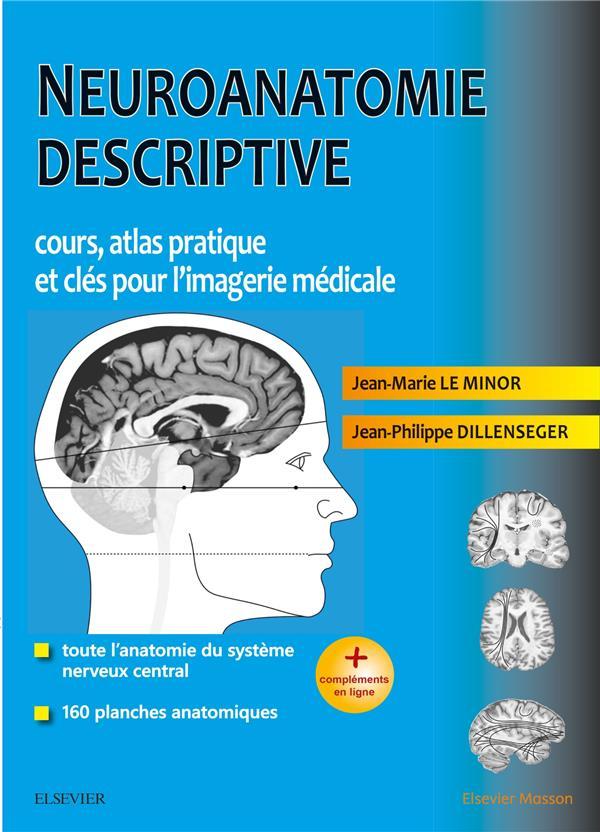 NEUROANATOMIE DESCRIPTIVE - COURS, ATLAS PRATIQUE ET CLES POUR L'IMAGERIE MEDICALE