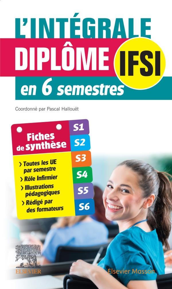 L'INTEGRALE. DIPLOME IFSI - EN 6 SEMESTRES