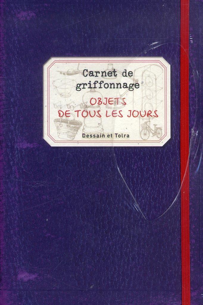CARNET DE GRIFFONNAGE - OBJETS DE TOUS LES JOURS