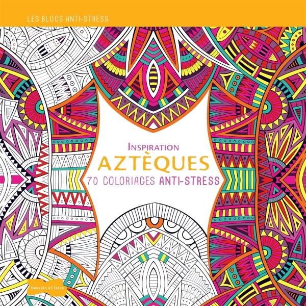 INSPIRATION AZTEQUES, 70 COLORIAGES ANTI-STRESS