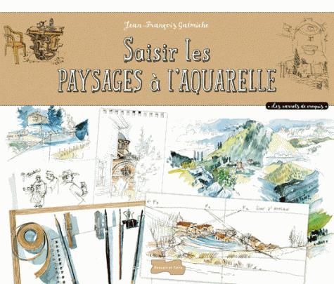 SAISIR LES PAYSAGES A L'AQUARELLE