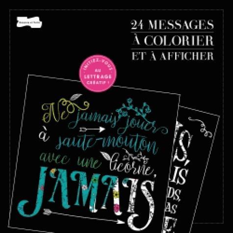 24 MESSAGES A COLORIER ET A AFFICHER