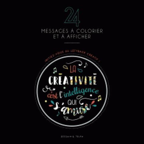 24 MESSAGES A COLORIER ET A AFFICHER - INITIEZ-VOUS AU LETTRAGE CREATIF !