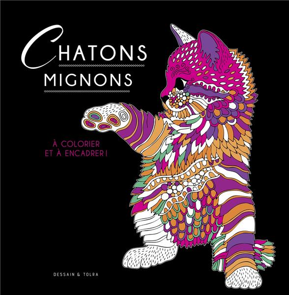 CHATONS MIGNONS - A COLORIER ET A ENCADRER