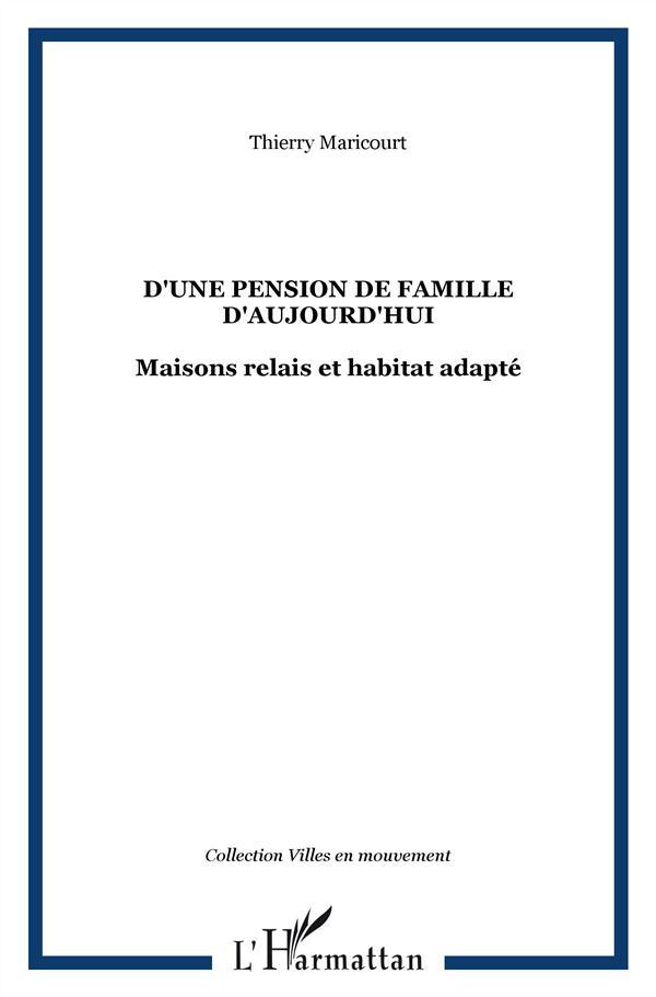 D'UNE PENSION DE FAMILLE D'AUJOURD'HUI MAISONS RELAIS ET HABITAT ADAPTE