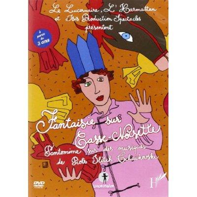 DVD FANTAISIE SUR CASSE NOISETTE PANTOMINME SUR DES MUSIQUES DE PIOTR ILITCH TCHAIKOVSKI