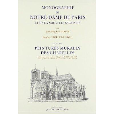 MONOGRAPHIE DE NOTRE DAME DE PARIS ET DE LA NOUVELLE SACRISTIE SUIVIE DS PEINTURES MURALES DES CHAPE