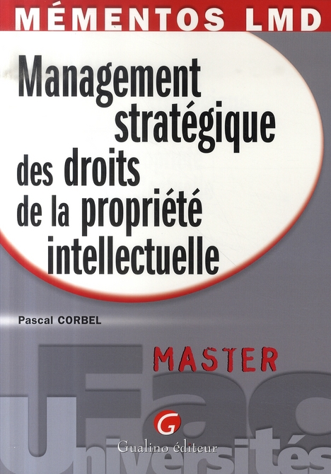 MEMENTOS LMD - MANAGEMENT STRATEGIQUE DES DROITS DE LA PROPRIETE INTELLECTUELLE