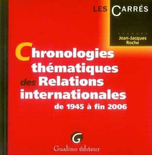 CHRONOLOGIES THEMATIQUES DES RELATIONS INTERNATIONALES DE 1945 A FIN 2006