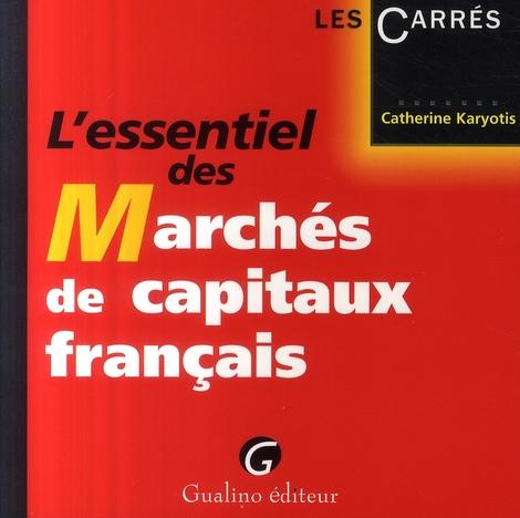 L'ESSENTIEL DES MARCHES DE CAPITAUX FRANCAIS