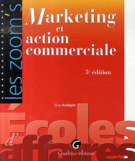 MARKETING ET ACTION COMMERCIALE, 5EME EDITION