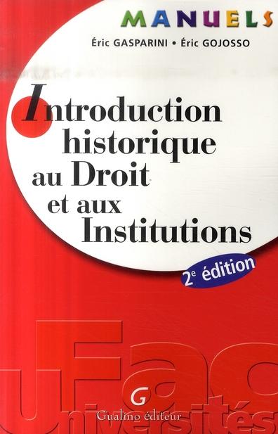 MANUEL -INTRODUCTION HISTORIQUE AU DROIT ET AUX INSTITUTIONS, 2EME EDITION