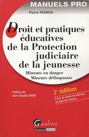 MANUEL-DROIT ET PRATIQUES EDUCATIVES DE LA PROTECTION JUDUCIAIRE DE LA JEUNESSE  2EME EDITION