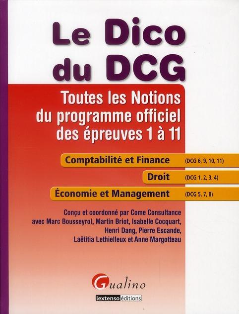 DICO DU DCG - TOUTES LES NOTIONS DU PROGRAMME OFFICIEL DES EPREUVES 1 A 11