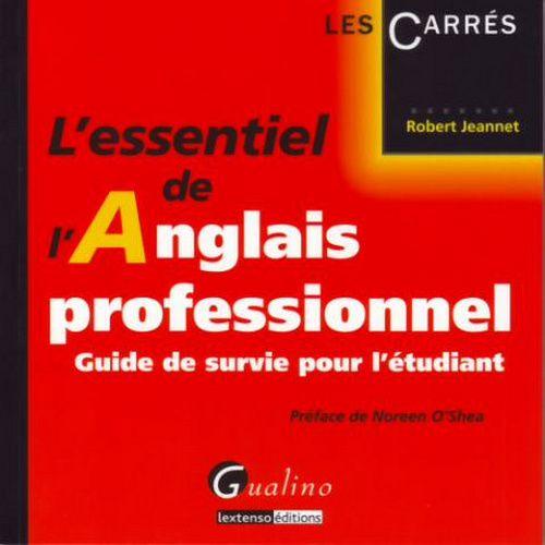 ESSENTIEL DE L'ANGLAIS PROFESSIONNEL (L')