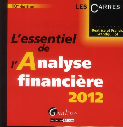 ESSENTIEL DE L'ANALYSE FINANCIERE2012, 10 EME EDITION (L')