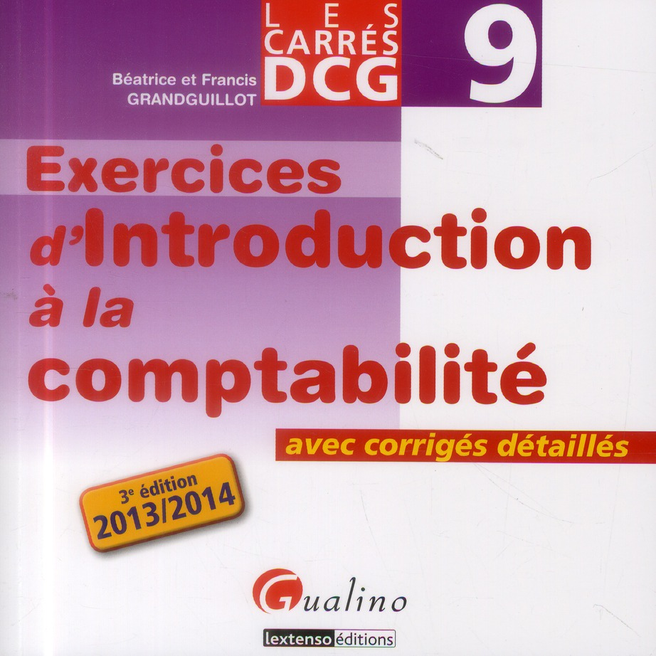 CARRE EXOS DCG 9- EXERCICES D'INTRODUCTION A LA COMPTABILITE 2013-2014, 3EME EDITION