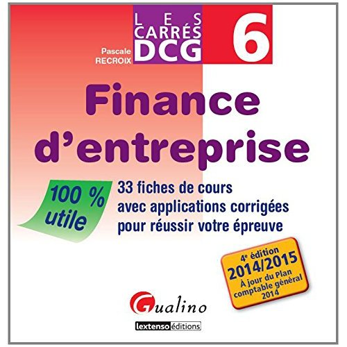 CARRES DCG 6 - FINANCE D'ENTREPRISE 2014-2015, 4EME ED