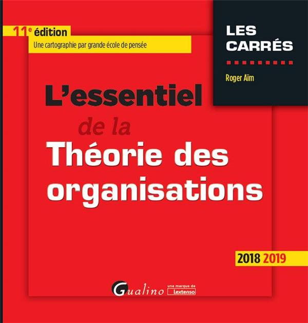 L'ESSENTIEL DE LA THEORIE DES ORGANISATIONS - 11EME EDITION