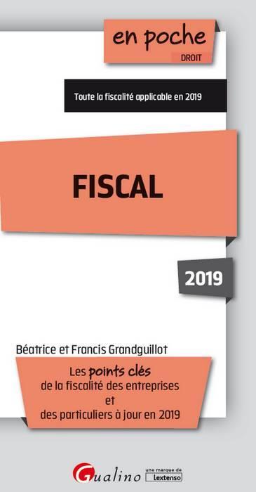 FISCAL 2019 - 13EME EDITION - LES POINTS CLES DE LA FISCALITE DES ENTREPRISES ET DE LA FISCALITE DES