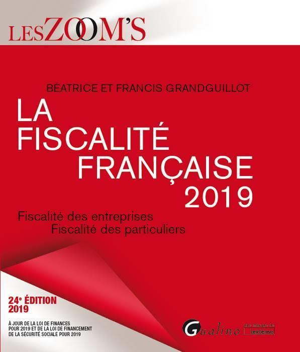 LA FISCALITE FRANCAISE - 24EME EDITION. 2019 - FISCALITE DES ENTREPRISES FISCALITE DES PARTICULIERS