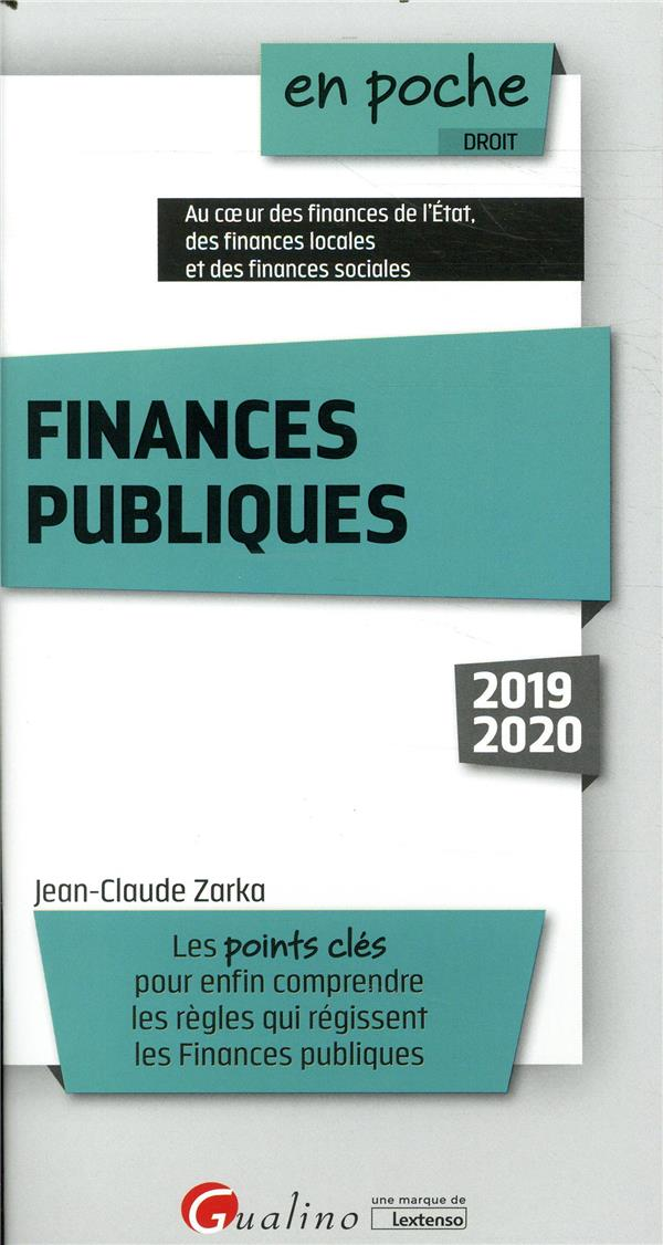 FINANCES PUBLIQUES - LES POINTS CLES POUR ENFIN COMPRENDRE LES REGLES QUI REGISSENT LES FINANCES PUB