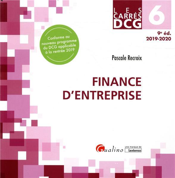 DCG 6 - FINANCE D'ENTREPRISE - COURS ET APPLICATIONS CORRIGEES