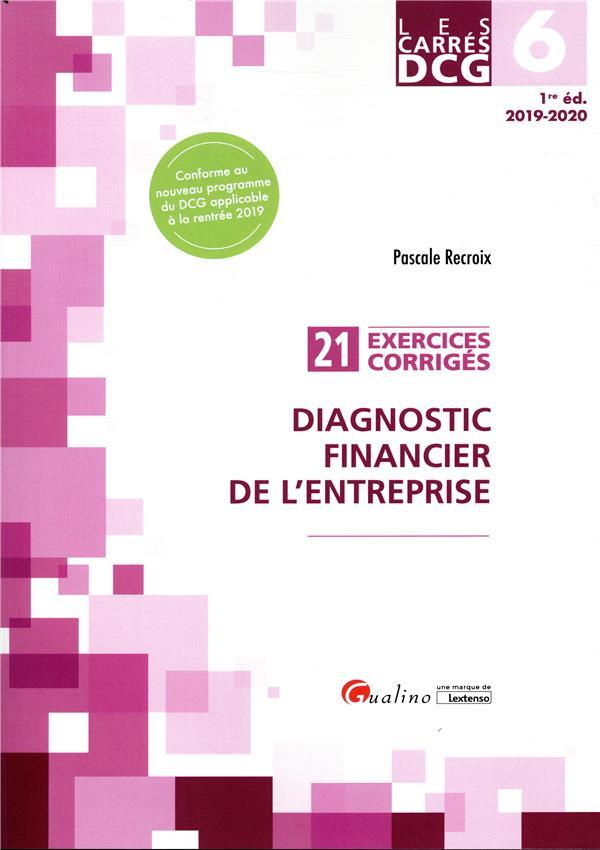 CARRES DCG 6 - EXERCICES CORRIGES DIAGNOSTIC FINANCIER DE L'ENTREPRISE - 21 EXERCICES CORRIGES DE DI