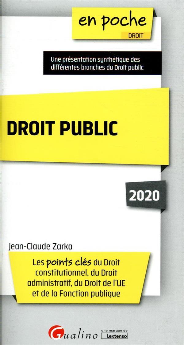DROIT PUBLIC - 6EME EDITION - LES POINTS CLES DU DROIT CONSTITUTIONNEL, DU DROIT ADMINISTRATIF, DU D