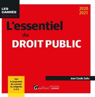 L'ESSENTIEL DU DROIT PUBLIC - TOUT LE PROGRAMME DES CONCOURS DE CATEGORIES A ET B