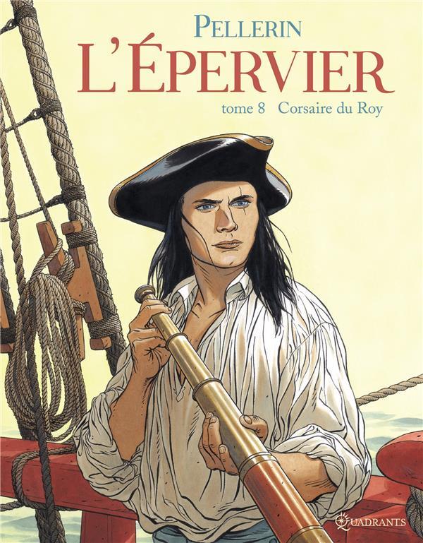 L' EPERVIER T08 - CORSAIRE DU ROY