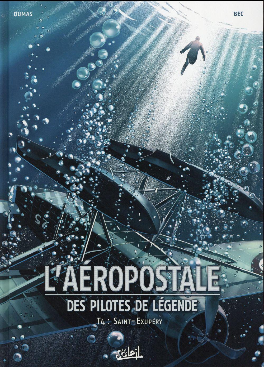 L'AEROPOSTALE - DES PILOTES DE LEGENDE T4 - SAINT-EXUPERY