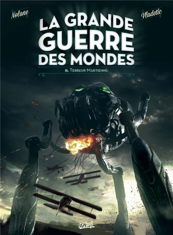 LA GRANDE GUERRE DES MONDES - GRANDE GUERRE DES MONDES T02 - TERREUR MARTIENNE