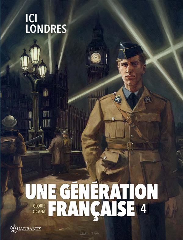 UNE GENERATION FRANCAISE T04 - ICI LONDRES