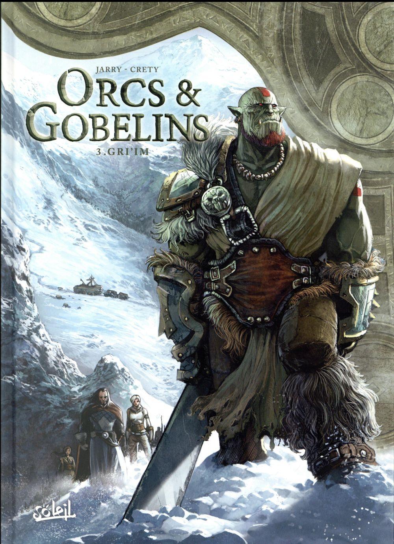 ORCS ET GOBELINS T03 - GRI'IM