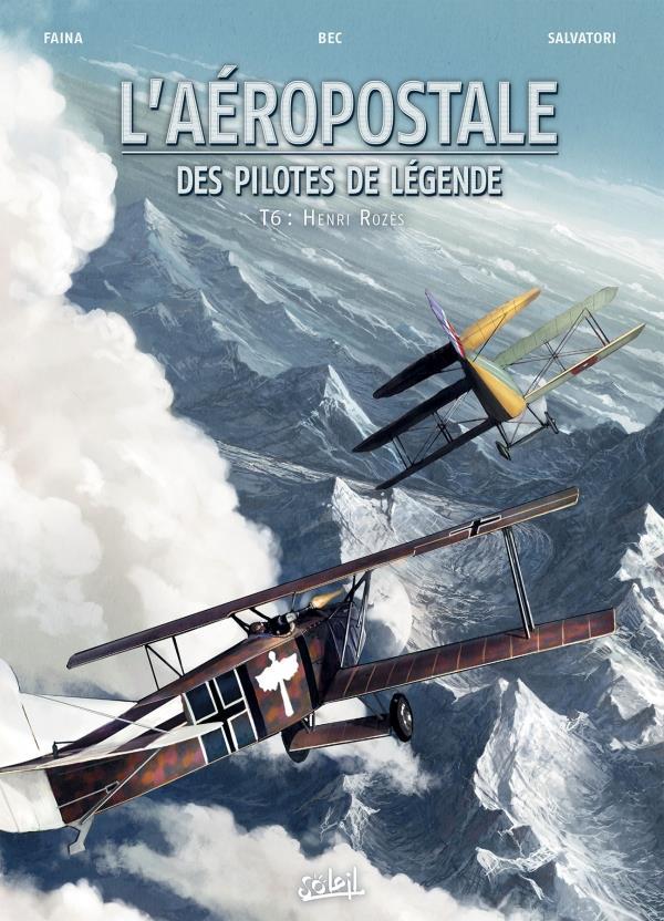 L'AEROPOSTALE. DES PILOTES DE LEGENDE - AEROPOSTALE - DES PILOTES DE LEGENDE 06 - HENRI ROZES
