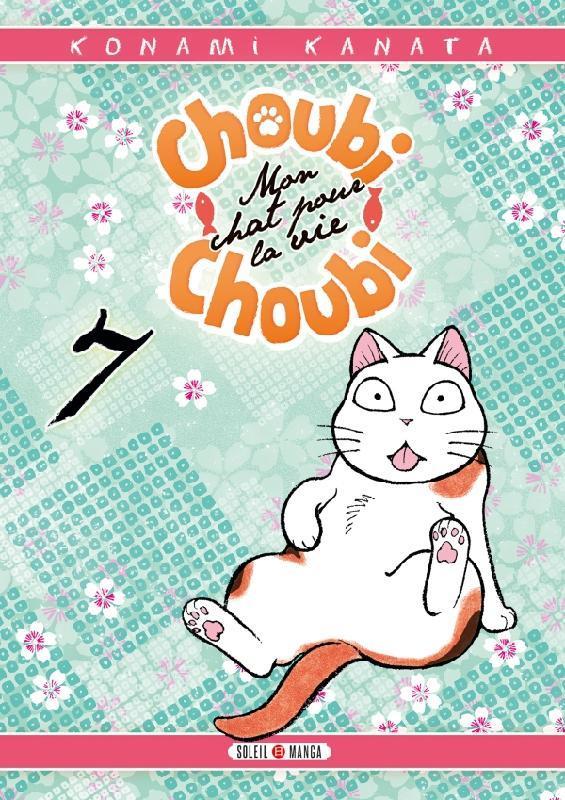 CHOUBI-CHOUBI, MON CHAT POUR LA VIE T07