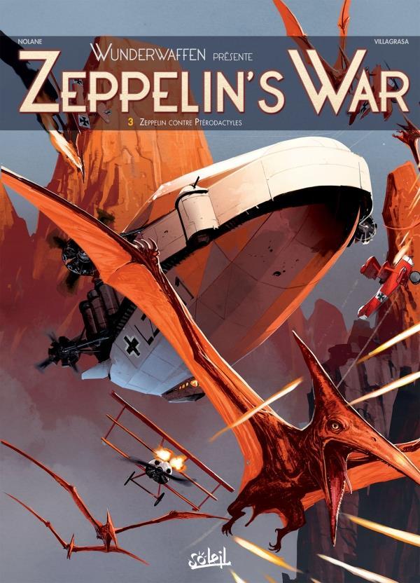 WUNDERWAFFEN PRESENTE ZEPPELIN'S WAR T03 - ZEPPELIN CONTRE PTERODACTYLES