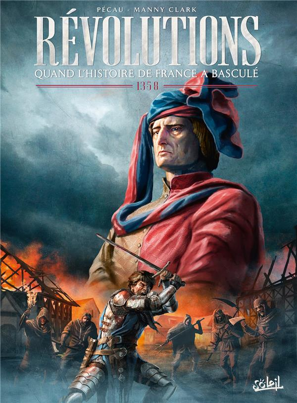 REVOLUTIONS - QUAND L'HISTOIRE DE FRANCE A BASCULE T03 - 1356