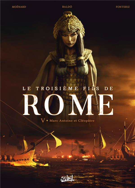 TROISIEME FILS DE ROME T05 - MARC ANTOINE ET CLEOPATRE