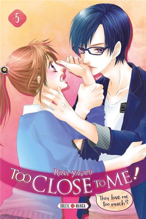 TOO CLOSE TO ME ! - T05 - TOO CLOSE TO ME ! 05