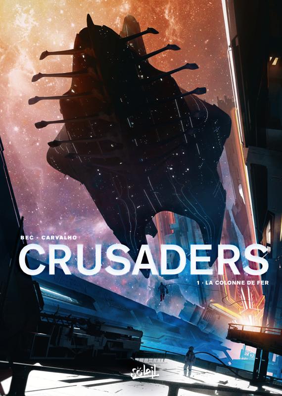 CRUSADERS - T01 - CRUSADERS 01 - LA COLONNE DE FER
