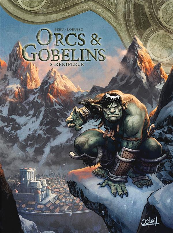 ORCS ET GOBELINS - T08 - ORCS & GOBELINS 08 - RENIFLEUR
